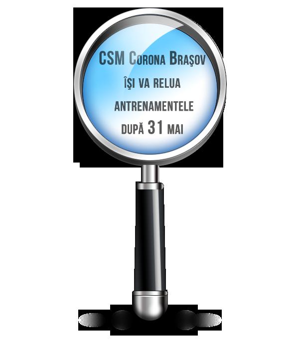 CSM Corona Braşov îşi va relua antrenamentele după 31 mai