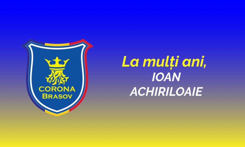 La mulți ani, Ioan Achiriloaie!